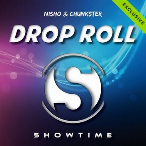 Nisho & Chunkster: Drop Roll