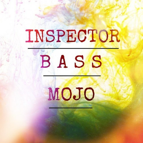Inspector Bass – Mojo