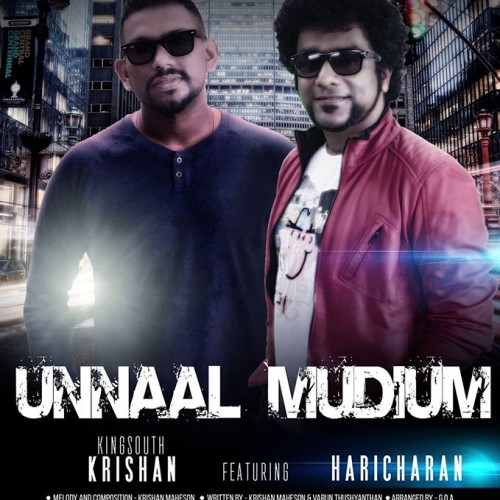 Kingsouth Krishan Feat. Haricharan – Unnaal Mudiyum