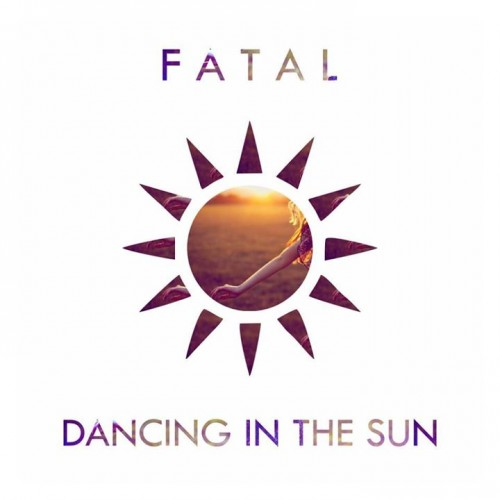 Fatal – Dancing In The Sun
