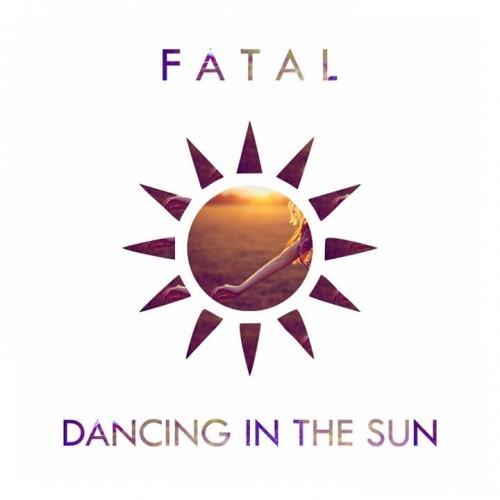 Fatal – Dancing In The Sun