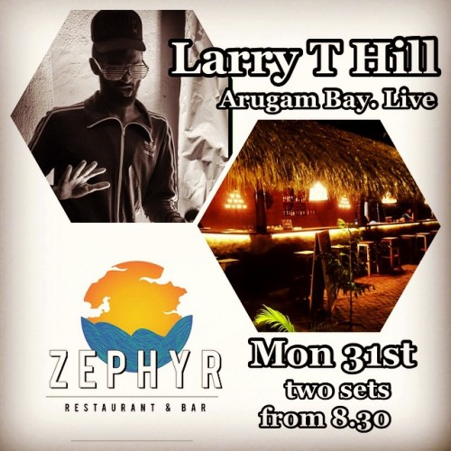 Larry T Hill Is In Arugam Bay Tonight, Go Tell A Friend