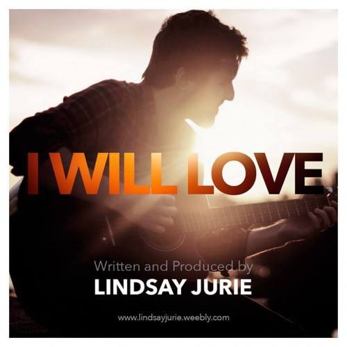 Lindsay Jurie – I Will Love
