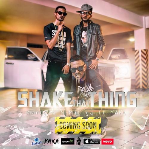 Mandira N Maliga Ft Yaka – Shake That Thing (Teaser)