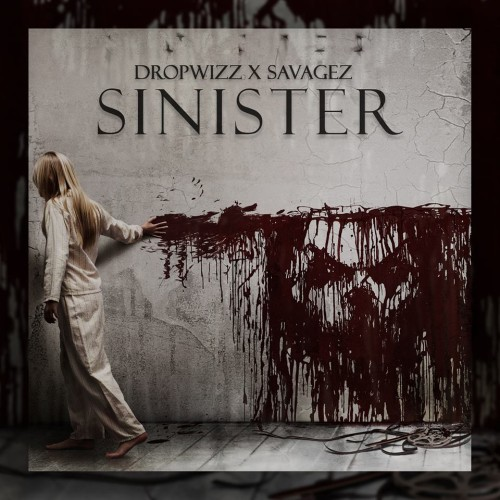 Dropwizz x Savagez – Sinister (Original Mix)