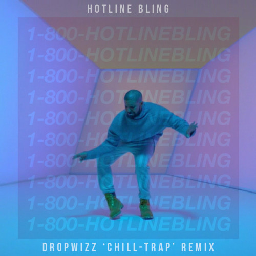 Dropwizz – Hotline Bling ('Chillout Trap' Remix)
