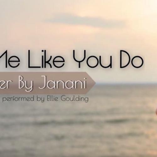 Janani – Love Me Like You Do (Cover)