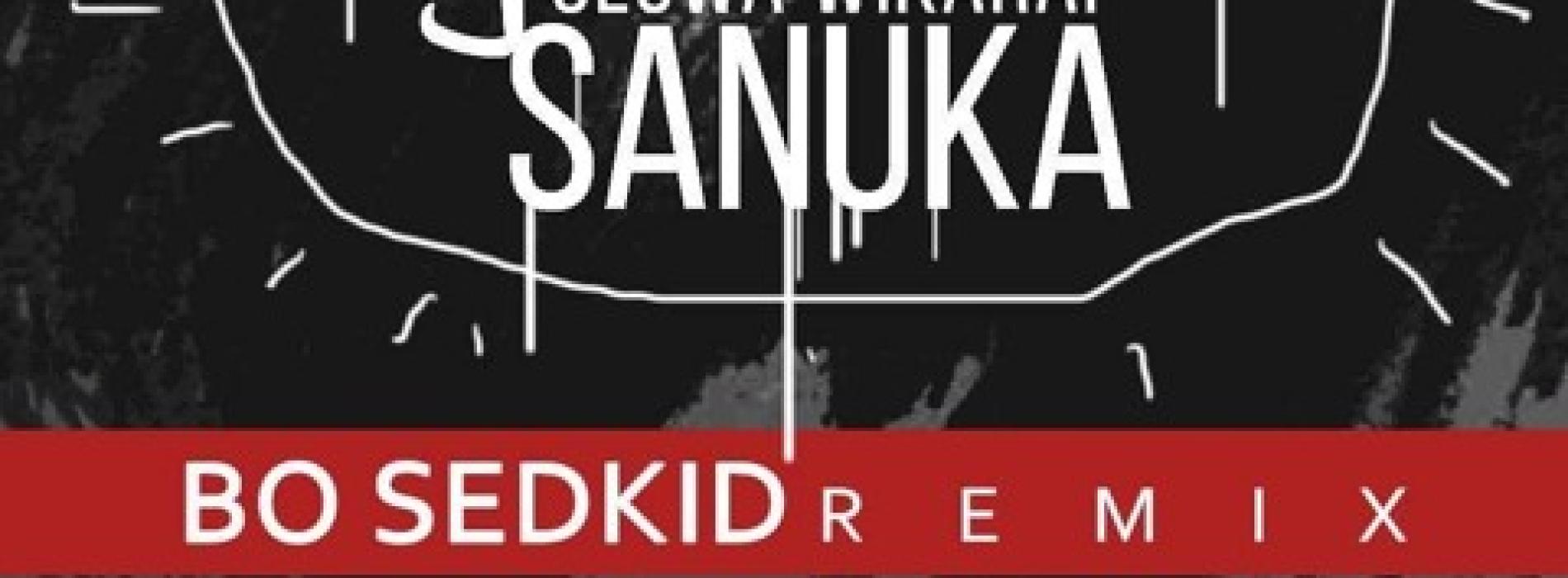 Sanuka – Oluwa Wikarai (Bo Sedkid REMIX)