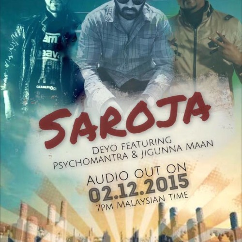 Deyo ft Psychomantra & Jigunna Maan – Saroja (official lyric video)