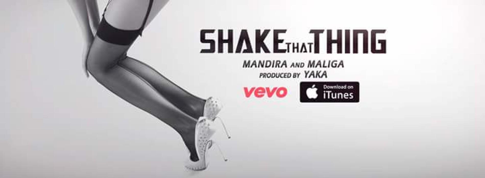 Mandira N Maliga – Shake That Thing