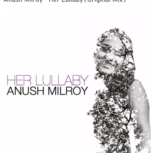 Anush Milroy – Her Lullaby (Original Mix)