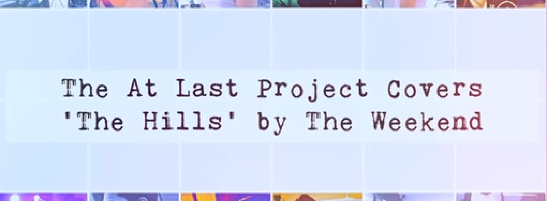 The At Last Project – The Hills (cover)