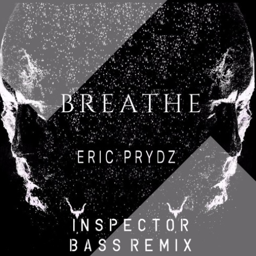 Eric Prydz – 'Breathe' (Inspector Bass Remix)