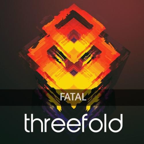 FATAL – threefold