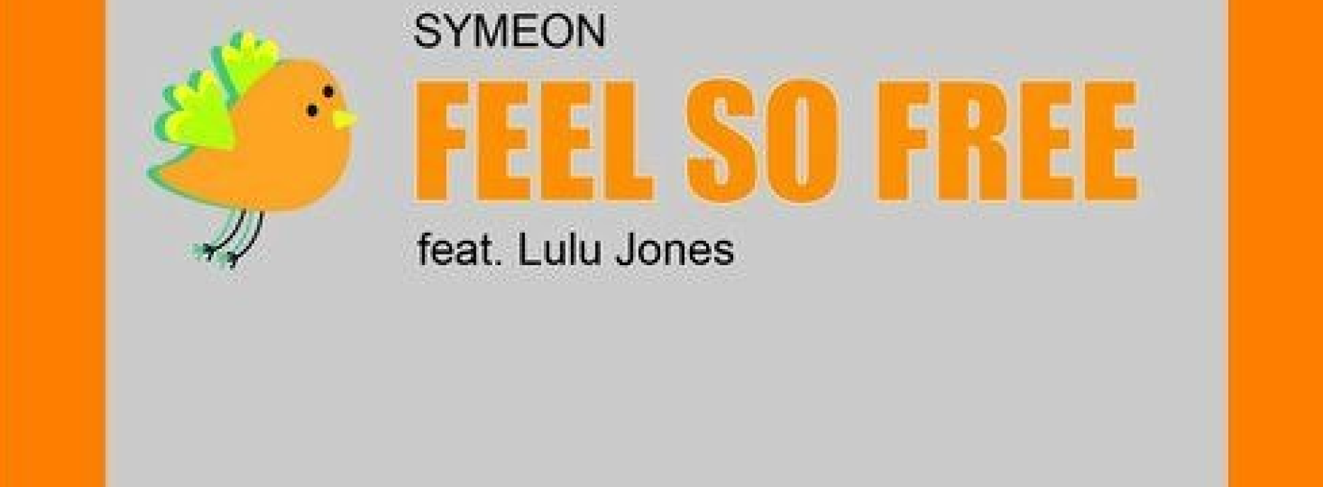 Symeon ft LuLu Jones – Feel So Free (Channa De Silva Remix)
