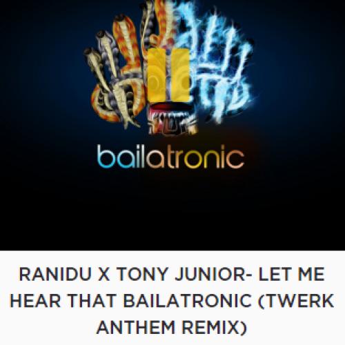Ranidu Has Some Fresh Bailatronic