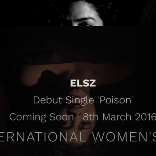 Elsz Slated To Drop 'Poison' On The 8th Of March