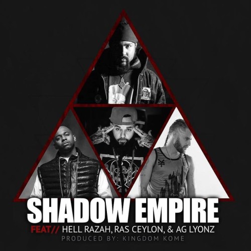 Kingdom Kome Ft Hell Razah, Ras Ceylon & Ag Lyonz : Shadow Empire
