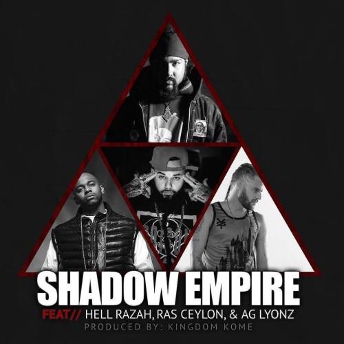 Kingdom Kome Ft Hell Razah, Ras Ceylon & Ag Lyonz : Shadow Empire