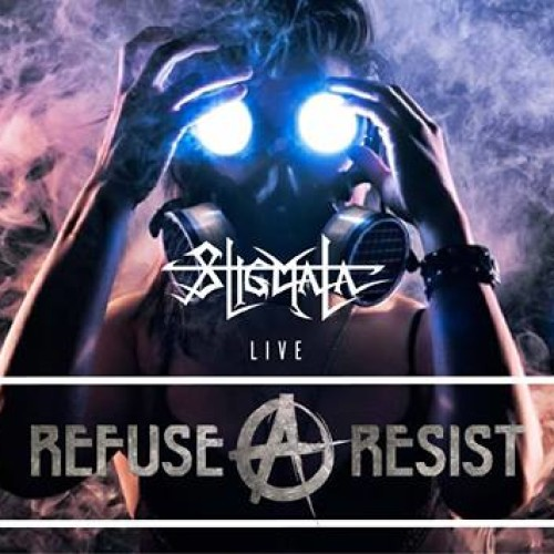 Stigmata Announces Supporting Bands For Refuse / Resist