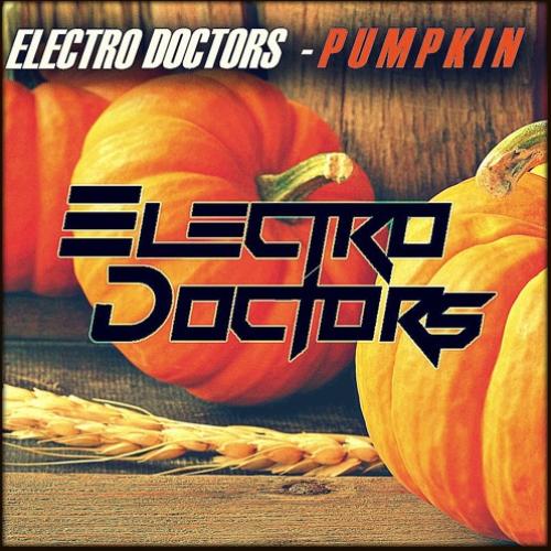 Electro Doctors – Wattakka – [Pumpkin] (Original Mix)