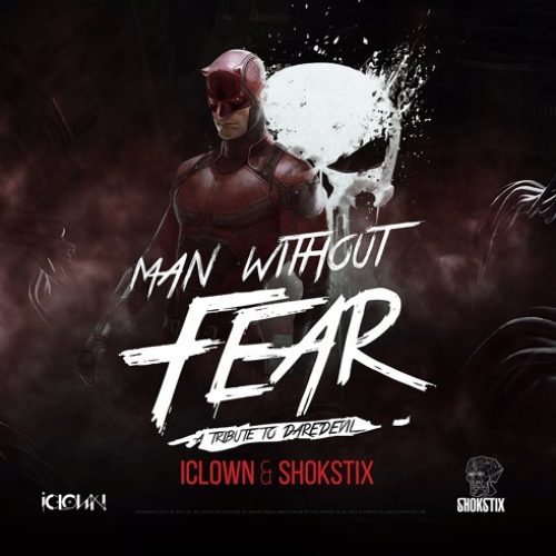 iClown & Shokstix- Man Without Fear (A Tribute to Daredevil)