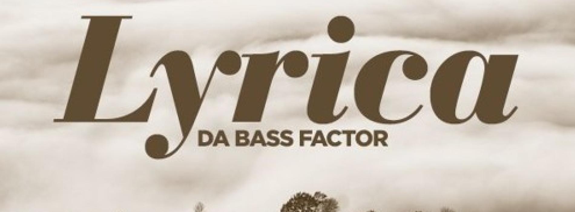 Da Bass Factor – Lyrica