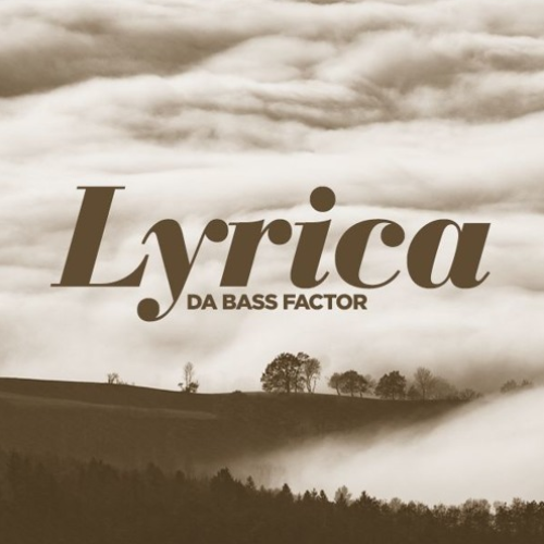 Da Bass Factor – Lyrica