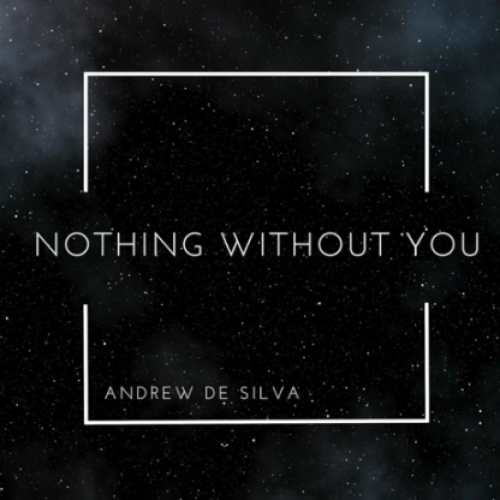Andrew De Silva – Nothing Without You