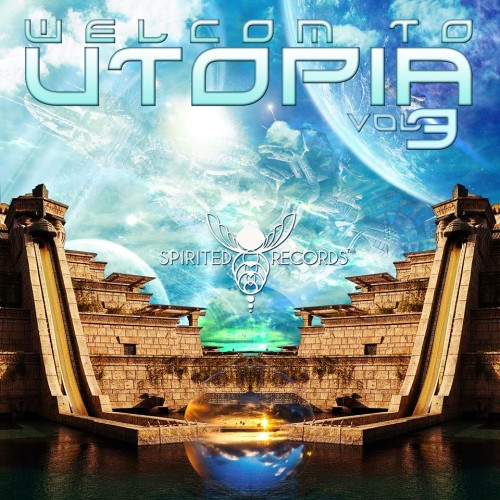 Spirited Records Release 'Welcome To Utopia' – Vol 3