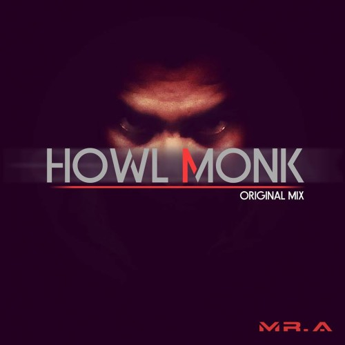 Mr. A – Howl Monk (Original Mix) DEMO