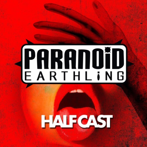 Paranoid Earthling : Halfcast