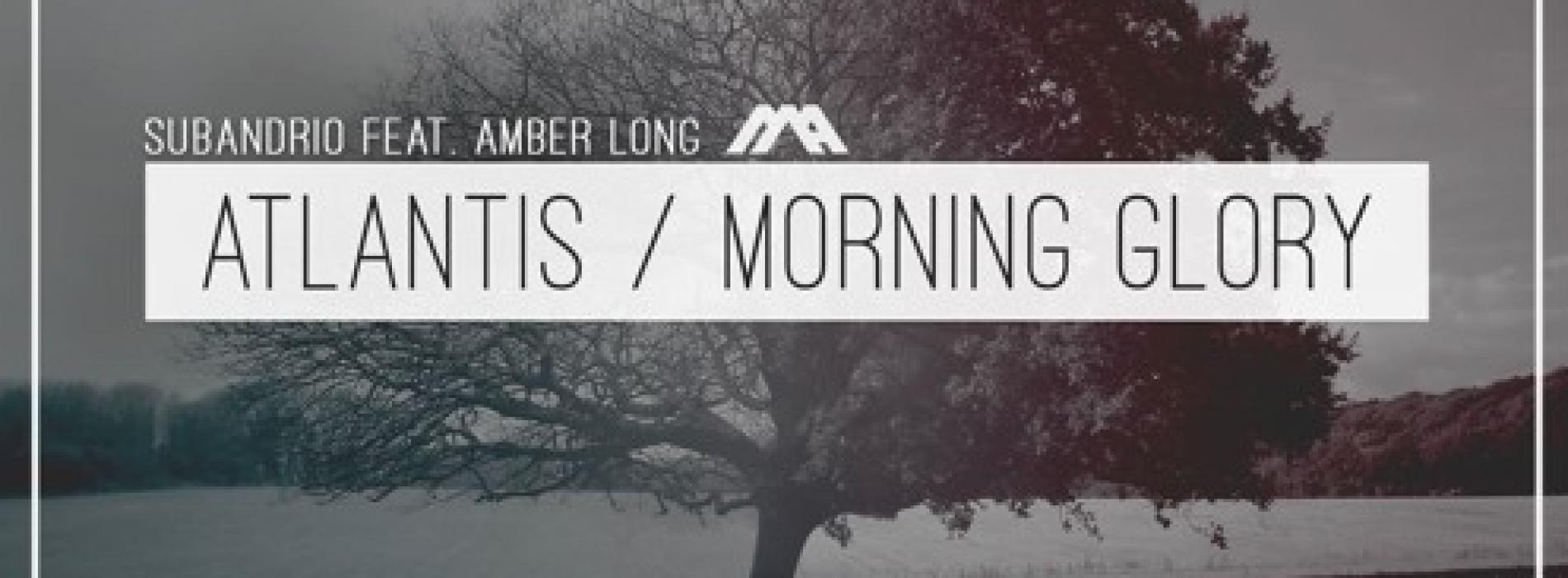Subandrio ft. Amber Long – Atlantis/Morning Glory EP [Modern Agenda]