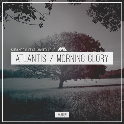 Subandrio ft. Amber Long – Atlantis/Morning Glory EP [Modern Agenda]