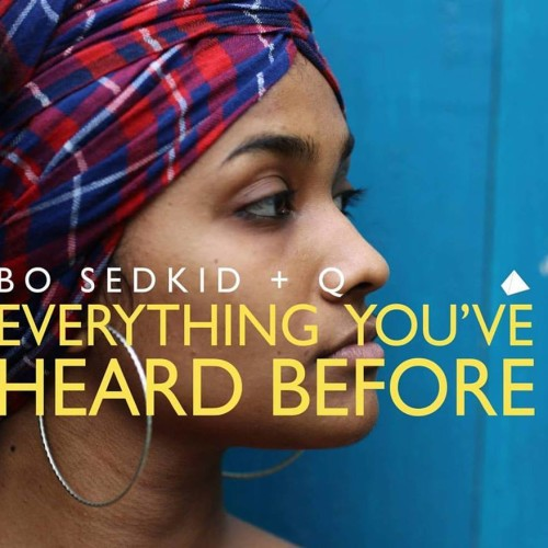 Bo Sedkid + Q : Everything You've Heard Before