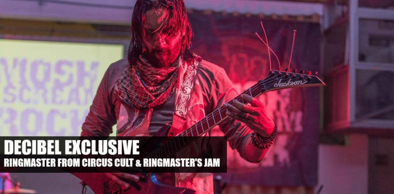 Decibel Exclusive : Ringmaster From Circus Cult / Ringmaster's Jam