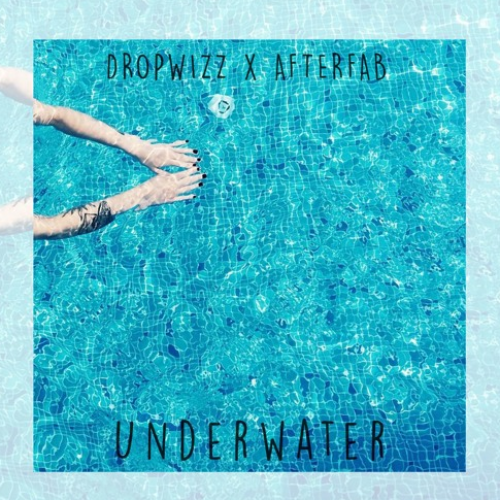Dropwizz x Afterfab – Underwater