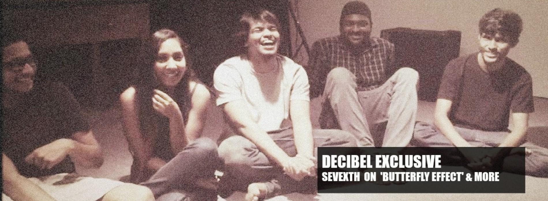 Decibel Exclusive : Sevexth
