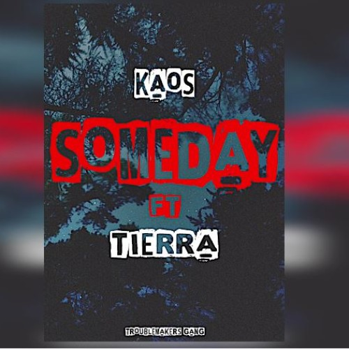 Kaos Ft Tierra – Someday (official audio)