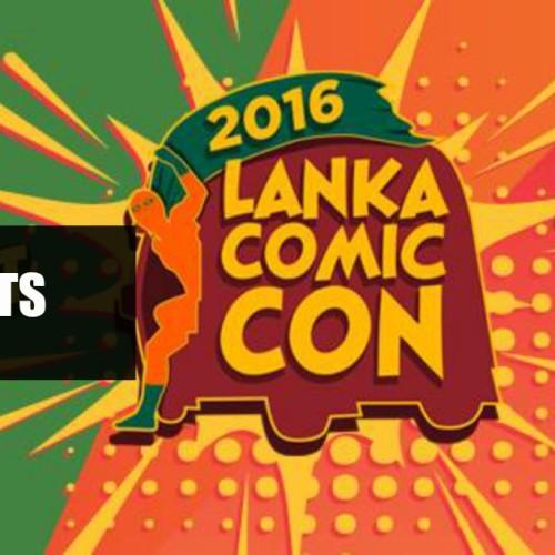 Lanka Comic Con 2016 (A Few Moments)