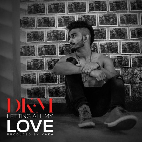 DKM Ft. Yaka – Letting All My Love