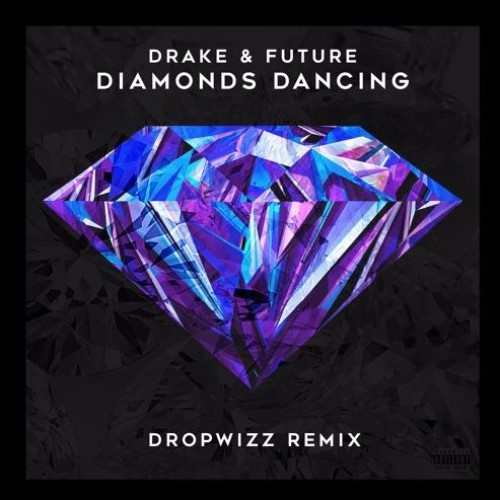 Future & Drake – Diamonds Dancing (Dropwizz Remix)