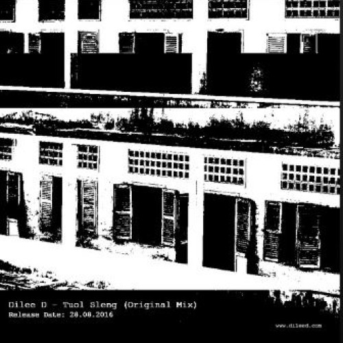 Dilee D – Tuol Sleng (Original Mix)