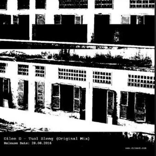 Dilee D – Tuol Sleng (Original Mix)