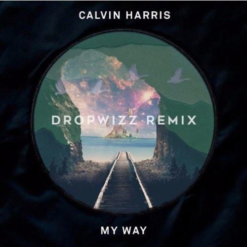 Calvin Harris – My Way (Dropwizz Remix)