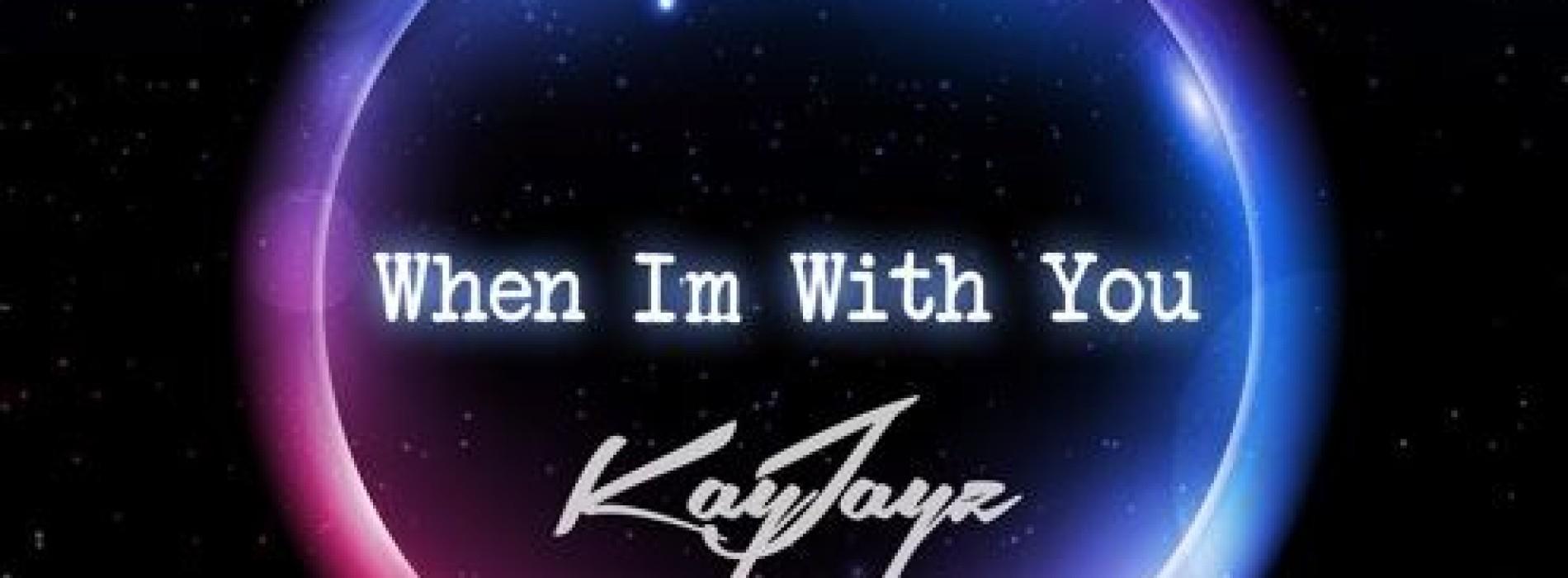 Kayjayz – When I'm With You