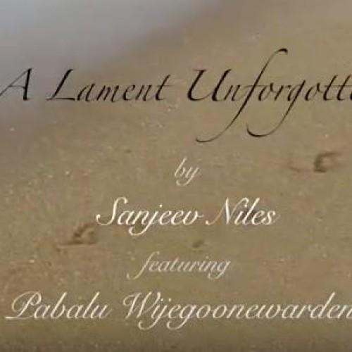 Sanjeev Niles Ft Pabalu Wijegunawardane – A Lament Unforgotten
