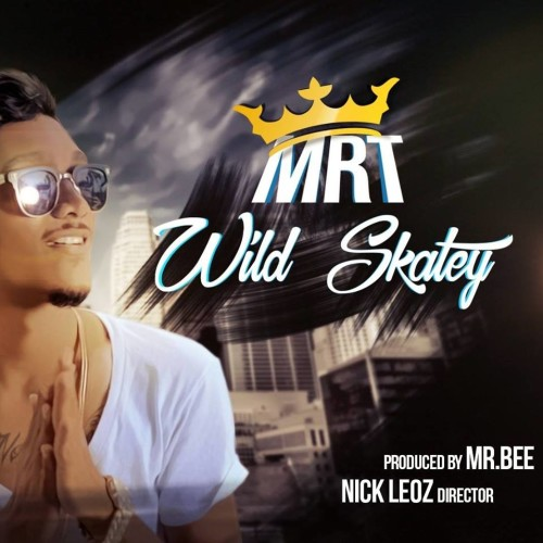 Wild Skatey Ft Mr. Bee – MRT