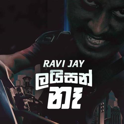 Ravi Jay : License Na (ලයිසන් නෑ)