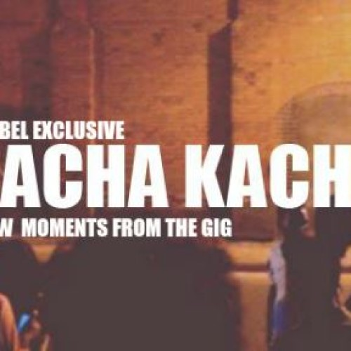 Decibel Exclusive : Kacha Kacha V